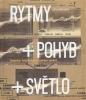Rytmy + pohyb + světlo Impulsy futurismu v českém umění