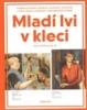Mladí lvi v kleci Umělecké skupiny německy hovořících výtvarníků z Čech, Moravy a Slezska v meziválečném období