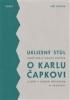 Uklizený stůl aneb Moje druhá knížka o Karlu Čapkovi a opět s jedním přívažkem o Josefovi