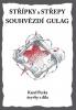 Střípky a sřepy Souhvězdí Gulag